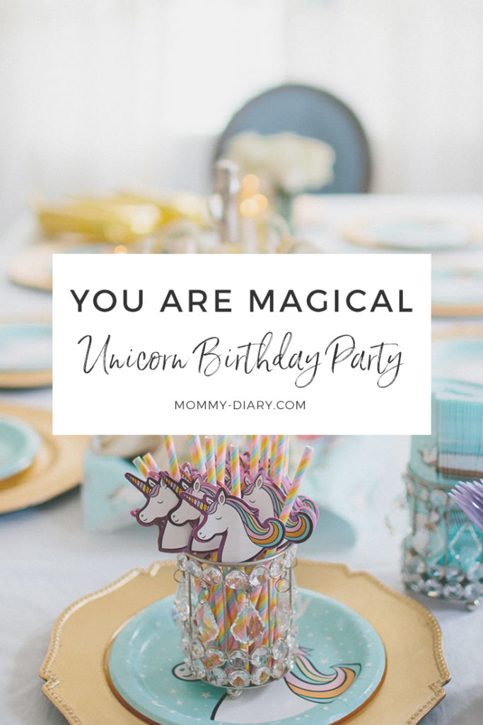 You Are Magical: Unicorn Birthday Party | Mommy Diary ®