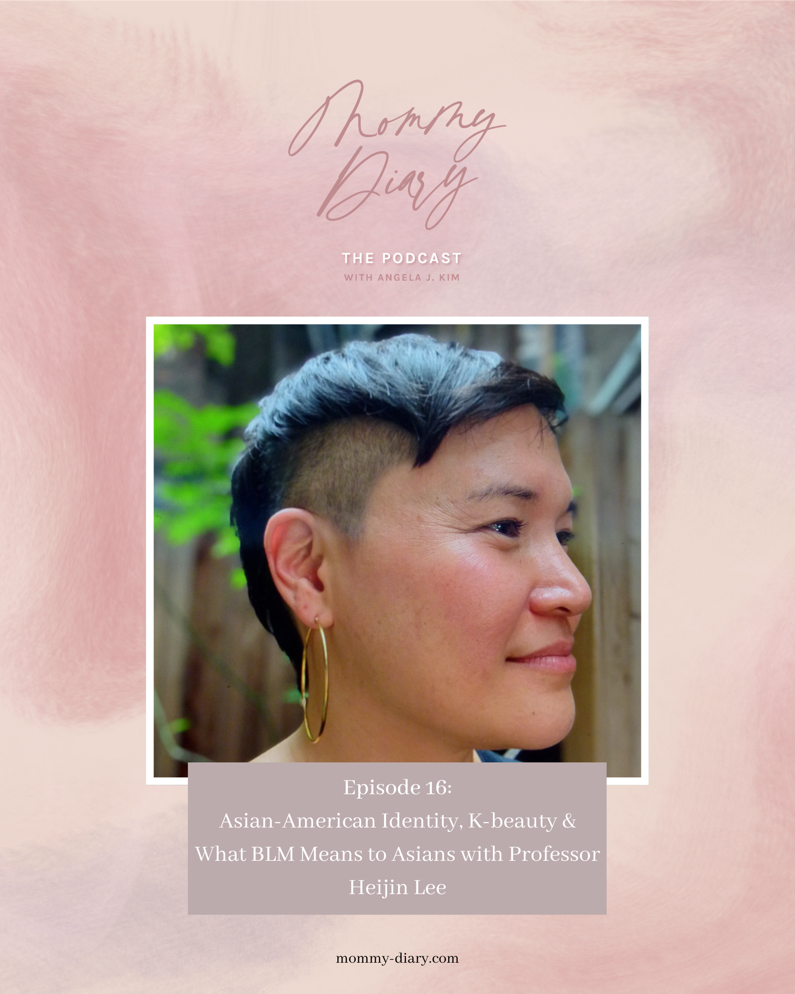 Ep 16: Asian-American Identity, K-beauty & What BLM Means to Asians with Professor Heijin Lee - Mommy Diary; Click here to learn about Asian-American identity & k-beauty on Mommy Diary! Being Asian-Americans, Heijin and I have similar experiences. Learn about k beauty makeup products, k beauty skin care products and k beauty products Korean skincare. K beauty skin care skincare routine is important in Korea. We also discuss black lives matter on this podcast episode. Learn about asian culture life and Korean pop culture aesthetic specifically as well on this episode.
