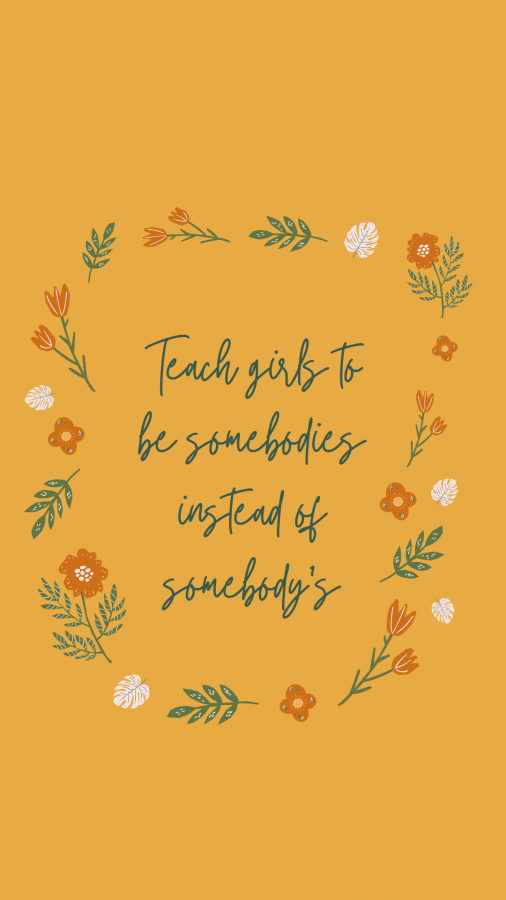 teach girls to be somebodies instead of somebody's